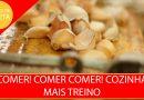 COMER! COMER COMER! COZINHA MAIS TREINO